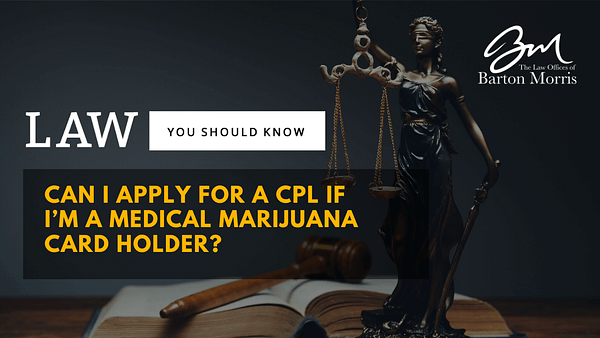 Can I Apply for a CPL If I'm a Medical Marijuana Card Holder?