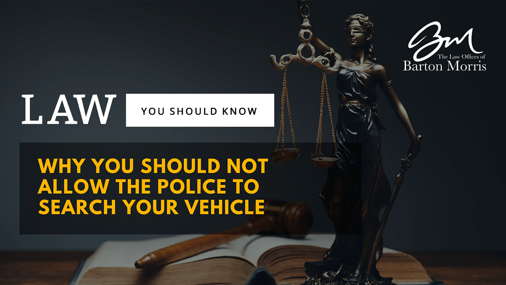 Why You Should Not Allow the Police to Search Your Vehicle?