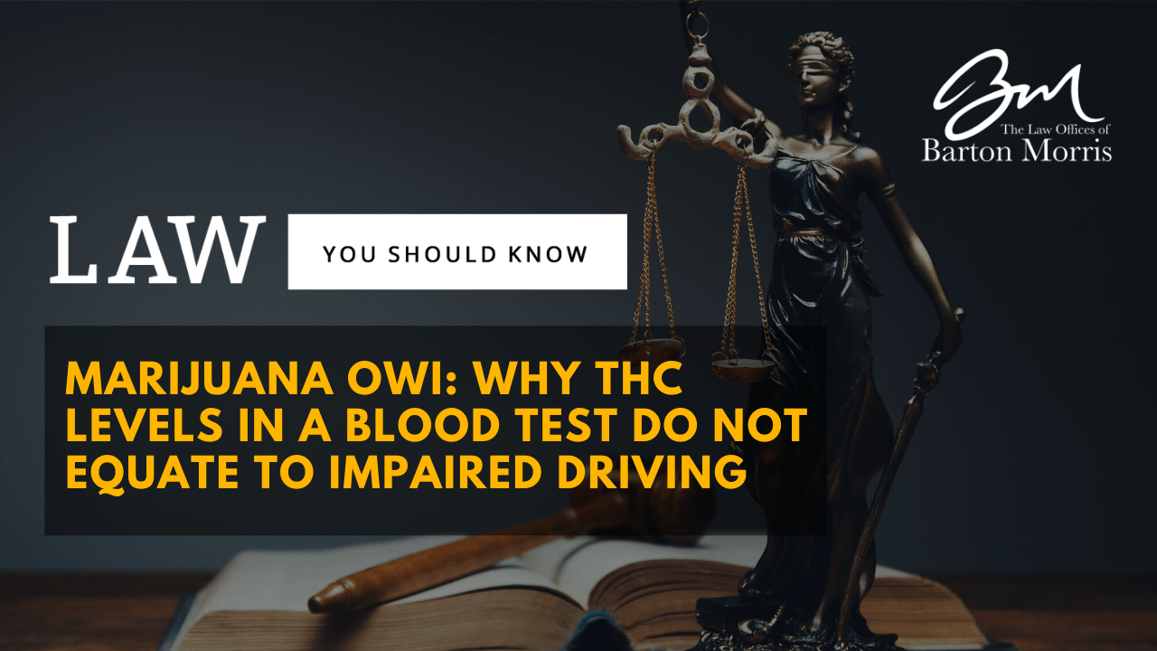 Marijuana OWI: Why THC Levels in a Blood Test Do Not Equate To Impaired Driving