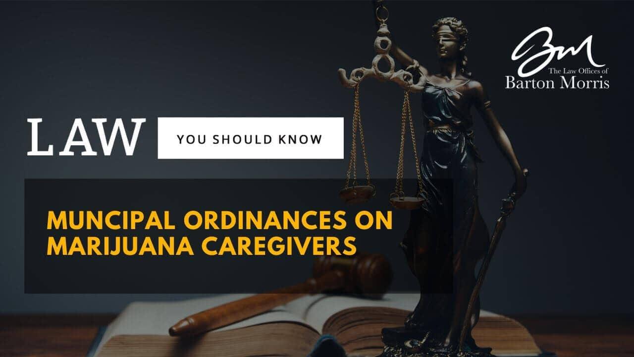 Municipal Ordinances for Marijuana Caregivers