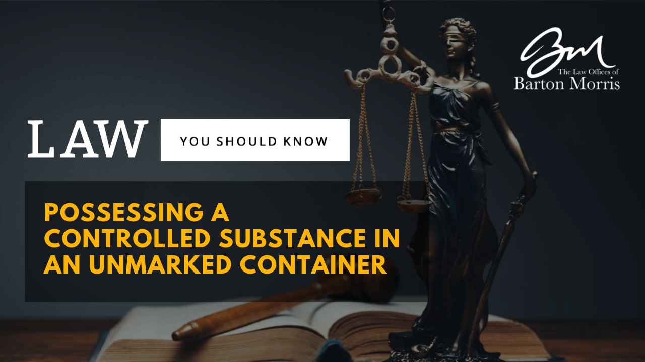 Possessing a Controlled Substance in an Unmarked Container